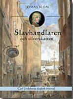 Slavhandlaren och silverskatten: Carl Lindebergs dagbok 1743