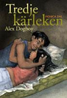 Alex dogboy Tredje kärleken