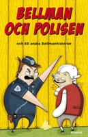 Bellman & polisen och 69 andra Bellmanhistorier