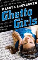 Ghetto Girls. Den här boken kan vara svår att få tag på tyvärr.