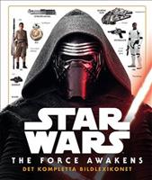 Star Wars The Force Awakens, det kompletta bildlexikonet