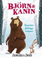 Björn och Kanin : Kanins dåliga vanor