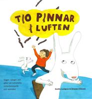 Tio pinnar i luften. Sagor, sånger, ordspråk, lekar och gåtor på de nationella minoritetsspråken och svenska.