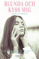 Blunda och kyss mig