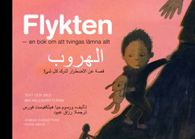 Flykten - en bok om att tvingas lämna allt / al-Hurub (svenska och arabiska)