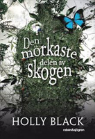 Den mörkaste delen av skogen, Holly Black