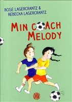 Min coach Melody av Rose Lagercrantz och Rebecca Lagercrantz