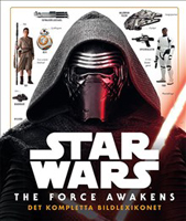 Star Wars: The Force Awakens - det kompletta bildlexikonet